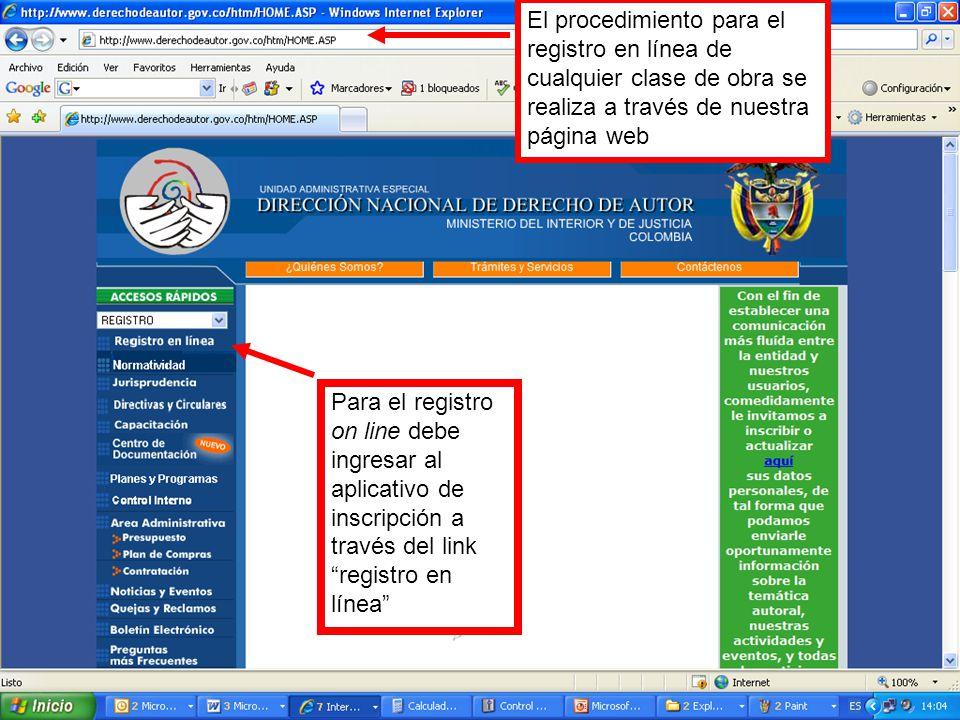 El procedimiento para el registro en línea de cualquier clase de obra se realiza a través de nuestra página web Para el registro on line debe ingresar al aplicativo de inscripción a través del link registro en línea