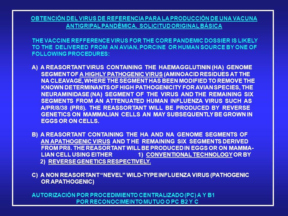 OBTENCIÓN DEL VIRUS DE REFERENCIA PARA LA PRODUCCIÓN DE UNA VACUNA ANTIGRIPAL PANDÉMICA.