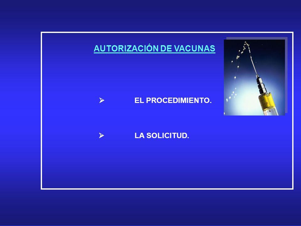 AUTORIZACIÓN DE VACUNAS  EL PROCEDIMIENTO.  LA SOLICITUD.
