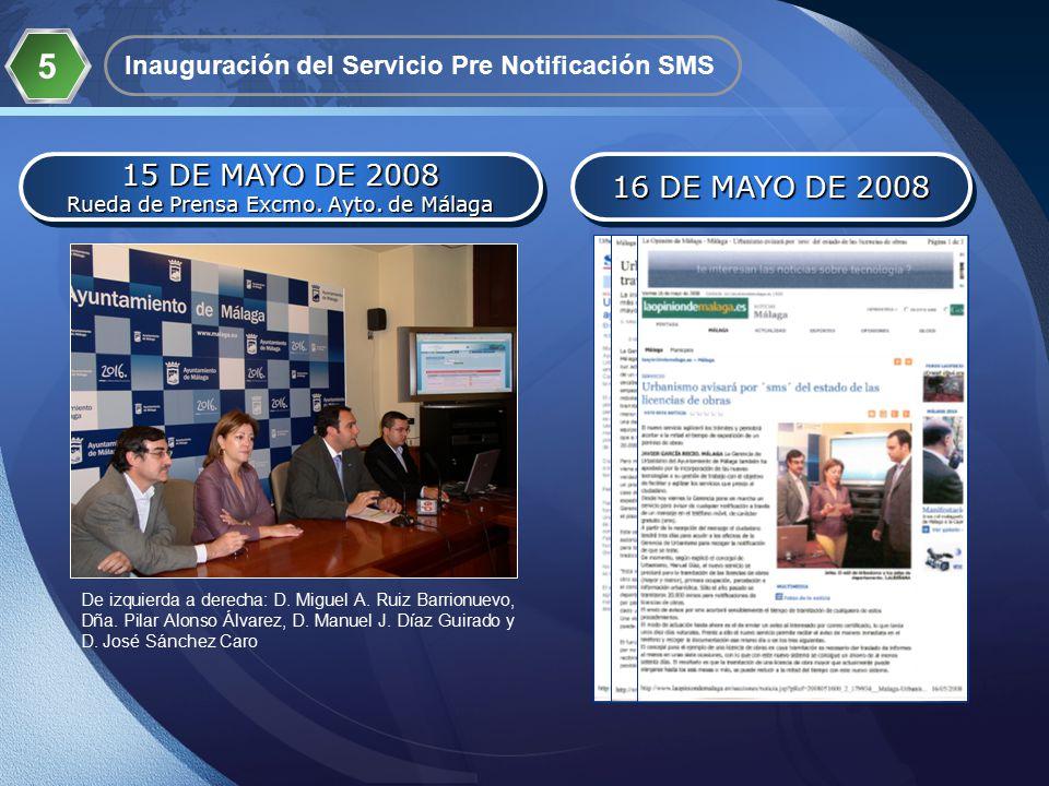LOGO 5 Inauguración del Servicio Pre Notificación SMS 15 DE MAYO DE 2008 Rueda de Prensa Excmo.