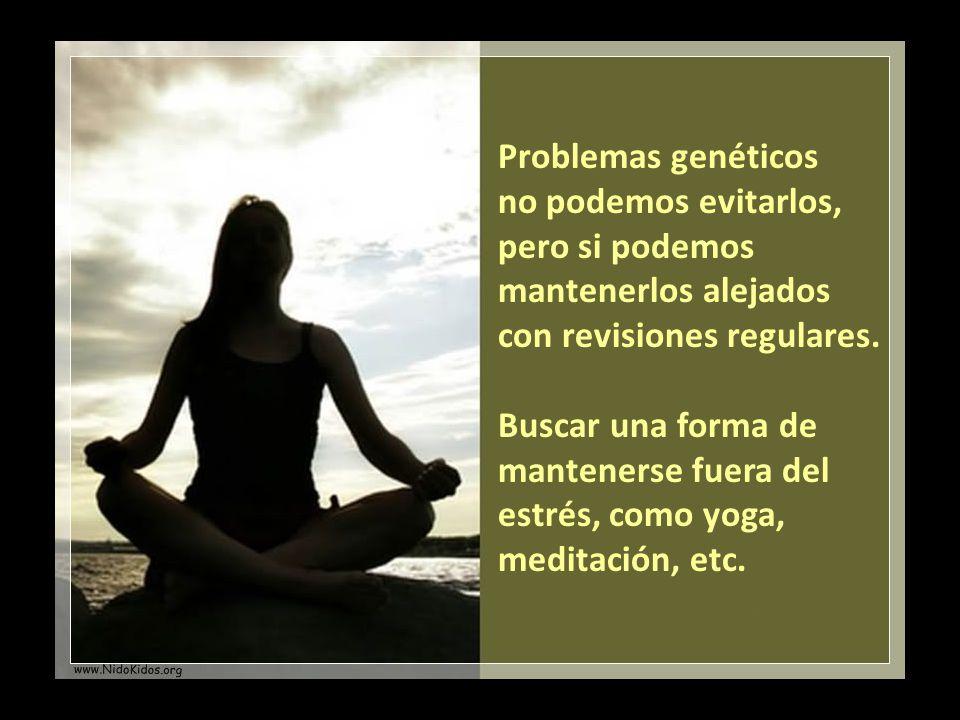 Problemas genéticos no podemos evitarlos, pero si podemos mantenerlos alejados con revisiones regulares.