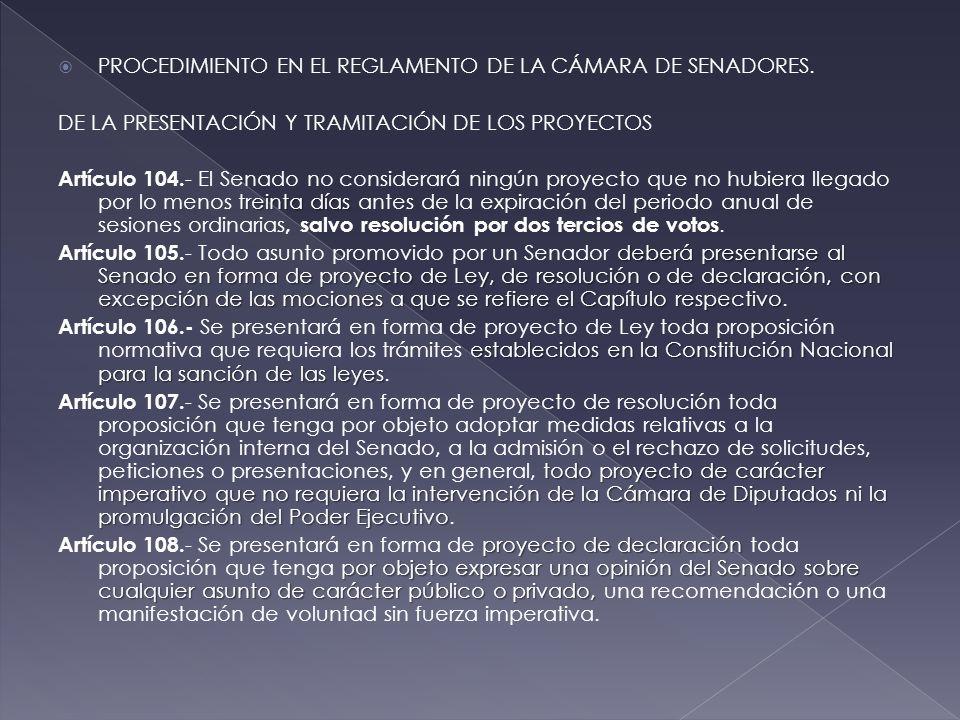  PROCEDIMIENTO EN EL REGLAMENTO DE LA CÁMARA DE SENADORES.
