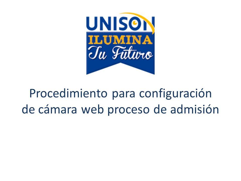 Procedimiento para configuración de cámara web proceso de admisión
