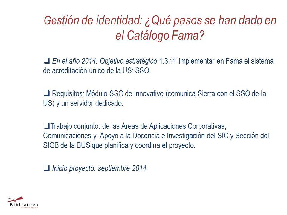Ge stión de identidad: ¿Qué pasos se han dado en el Catálogo Fama.