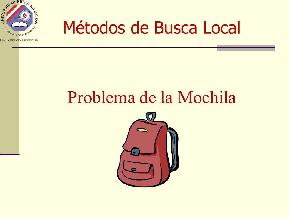 Métodos de Busca Local Problema de la Mochila