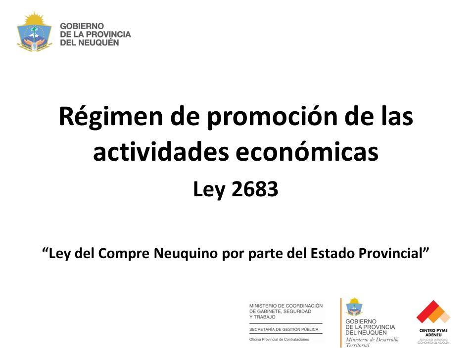Régimen de promoción de las actividades económicas Ley 2683 Ley del Compre Neuquino por parte del Estado Provincial