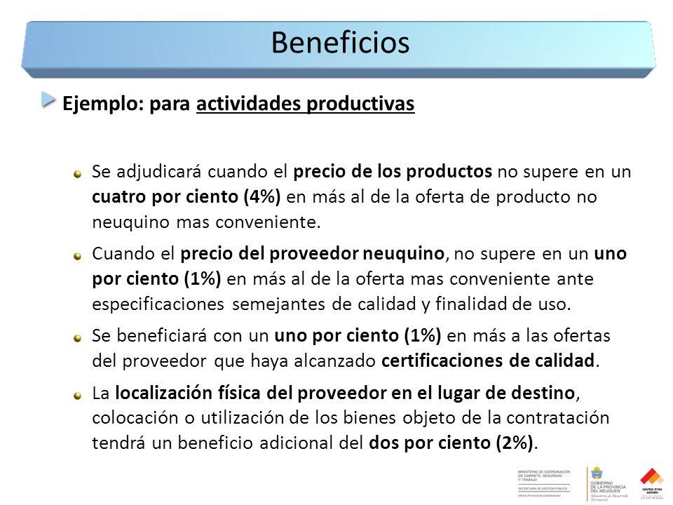 Ejemplo: para actividades productivas Se adjudicará cuando el precio de los productos no supere en un cuatro por ciento (4%) en más al de la oferta de producto no neuquino mas conveniente.
