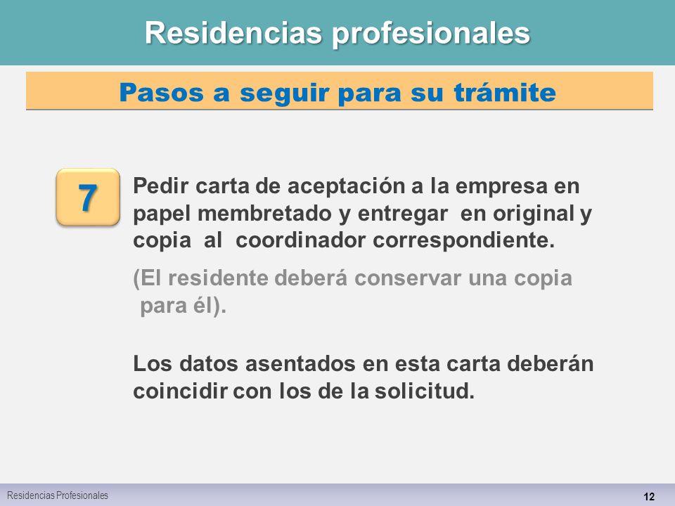 Residencias profesionales 12 Pedir carta de aceptación a la empresa en papel membretado y entregar en original y copia al coordinador correspondiente.