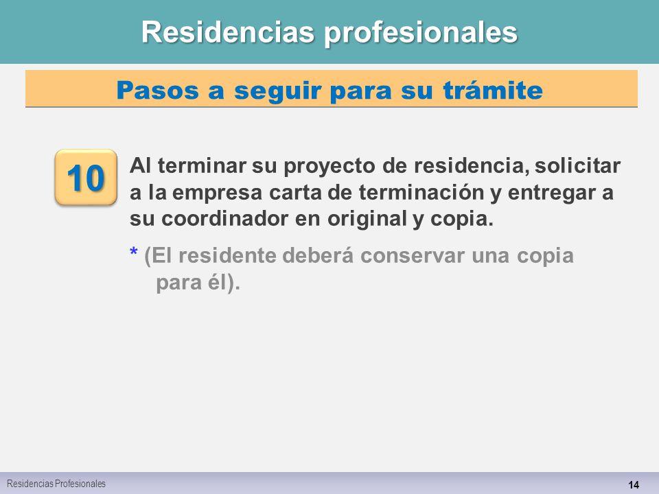 Residencias profesionales 14 Al terminar su proyecto de residencia, solicitar a la empresa carta de terminación y entregar a su coordinador en original y copia.
