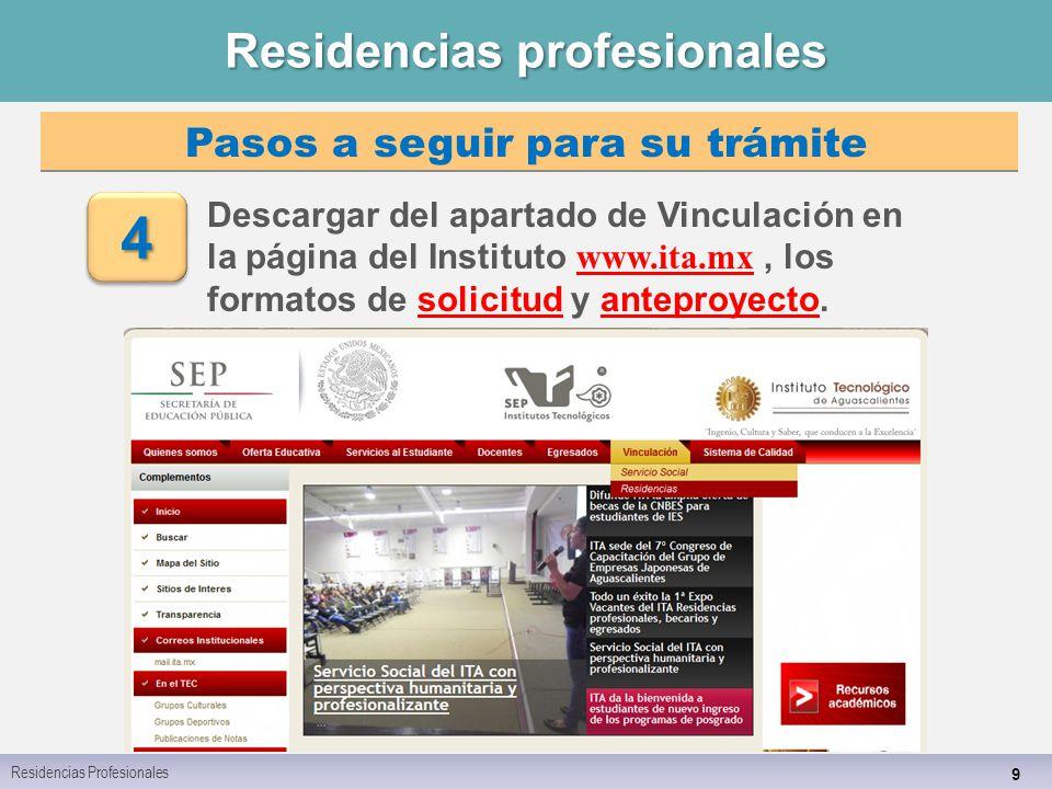 Residencias profesionales 9 Descargar del apartado de Vinculación en la página del Instituto www.ita.mx, los formatos de solicitud y anteproyecto.