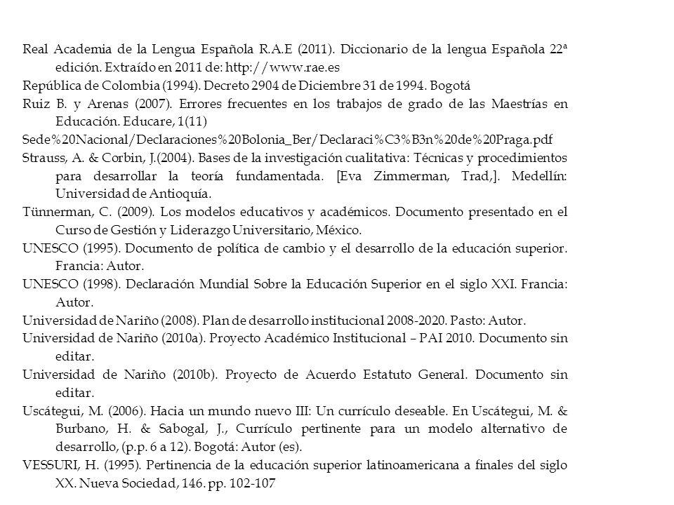 Real Academia de la Lengua Española R.A.E (2011). Diccionario de la lengua Española 22ª edición.