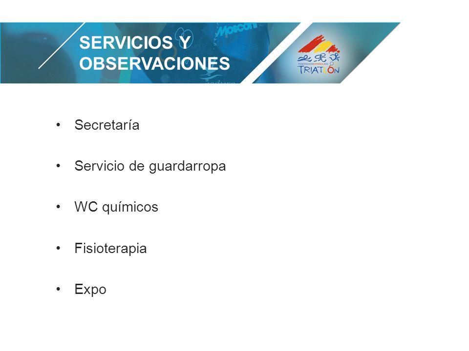 SERVICIOS Y OBSERVACIONES Secretaría Servicio de guardarropa WC químicos Fisioterapia Expo