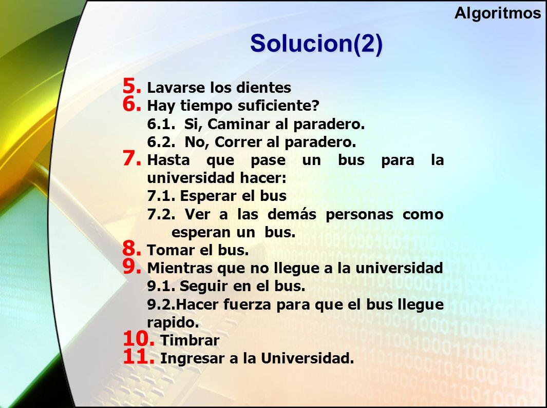 Solucion(2) 5. Lavarse los dientes 6. Hay tiempo suficiente.