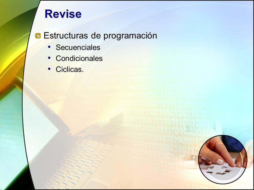 Revise Estructuras de programación Secuenciales Condicionales Ciclicas.