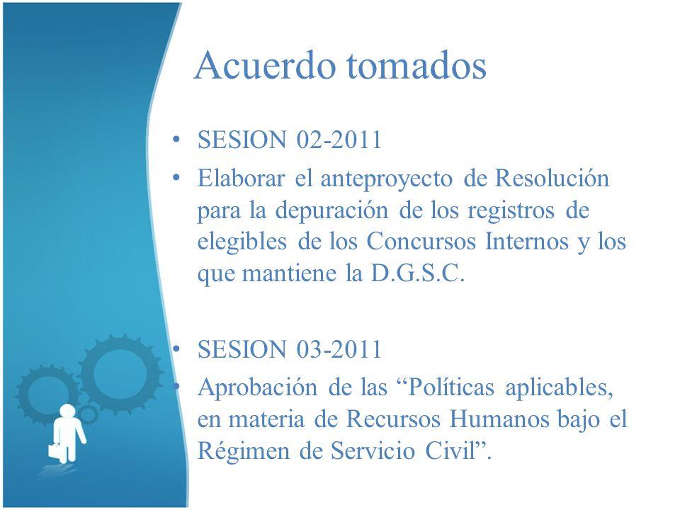 Acuerdo tomados SESION 02-2011 Elaborar el anteproyecto de Resolución para la depuración de los registros de elegibles de los Concursos Internos y los que mantiene la D.G.S.C.