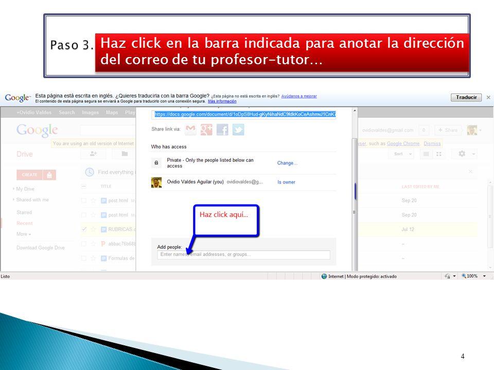 Haz click en la barra indicada para anotar la dirección del correo de tu profesor-tutor… 4