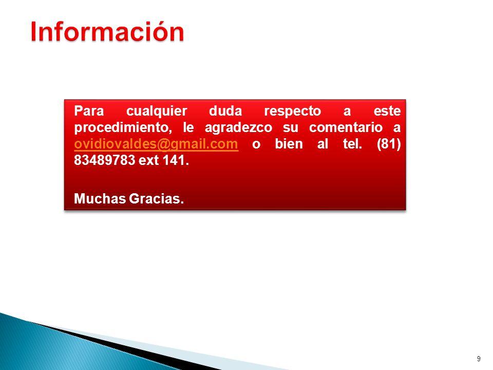 9 Para cualquier duda respecto a este procedimiento, le agradezco su comentario a ovidiovaldes@gmail.com o bien al tel.