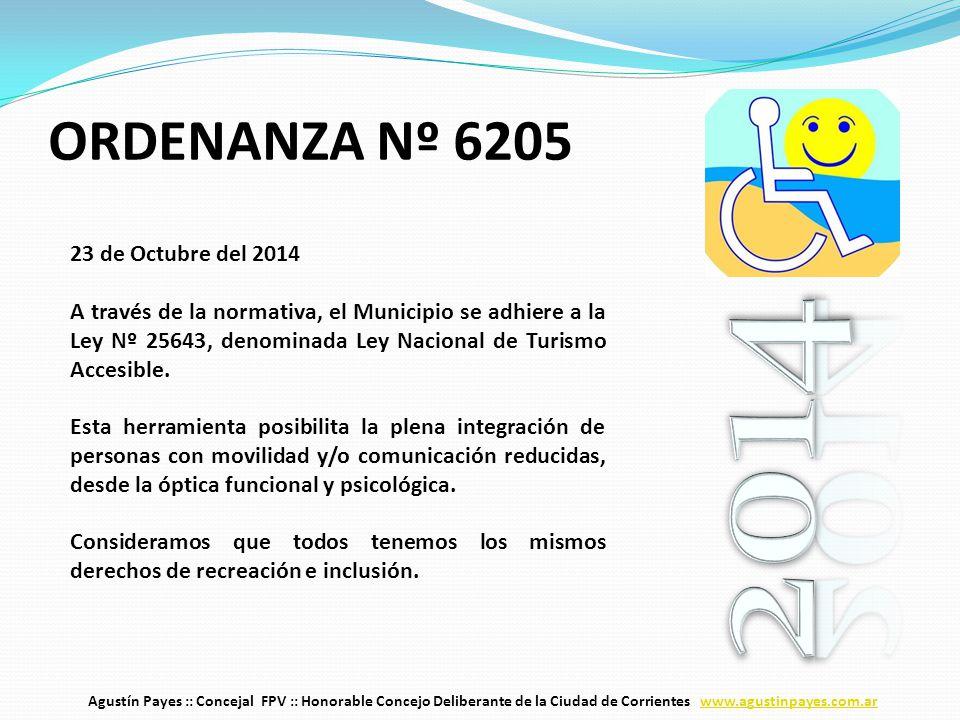 23 de Octubre del 2014 A través de la normativa, el Municipio se adhiere a la Ley Nº 25643, denominada Ley Nacional de Turismo Accesible.