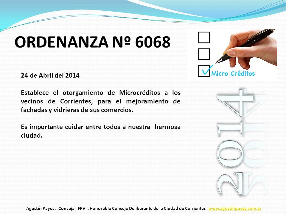24 de Abril del 2014 Establece el otorgamiento de Microcréditos a los vecinos de Corrientes, para el mejoramiento de fachadas y vidrieras de sus comercios.