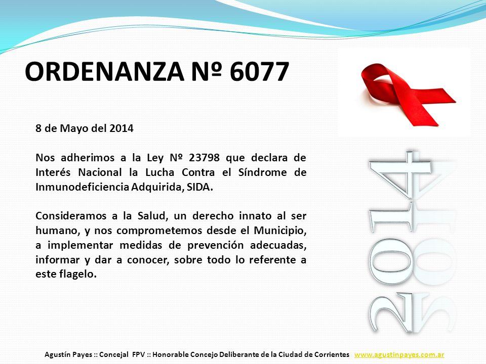 8 de Mayo del 2014 Nos adherimos a la Ley Nº 23798 que declara de Interés Nacional la Lucha Contra el Síndrome de Inmunodeficiencia Adquirida, SIDA.