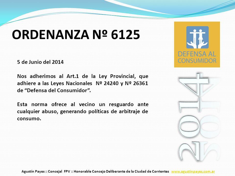 5 de Junio del 2014 Nos adherimos al Art.1 de la Ley Provincial, que adhiere a las Leyes Nacionales Nº 24240 y Nº 26361 de Defensa del Consumidor .