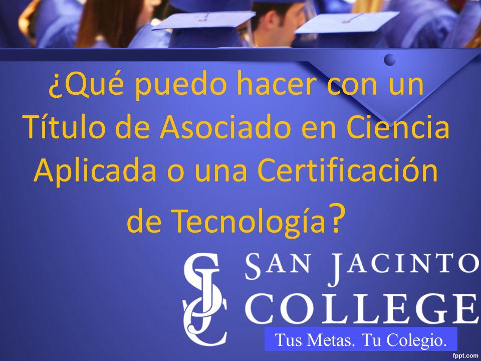 ¿Qué puedo hacer con un Título de Asociado en Ciencia Aplicada o una Certificación de Tecnología .