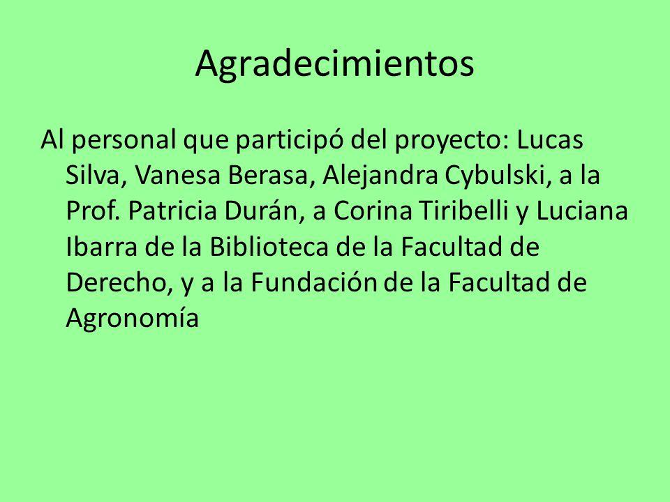 Agradecimientos Al personal que participó del proyecto: Lucas Silva, Vanesa Berasa, Alejandra Cybulski, a la Prof.