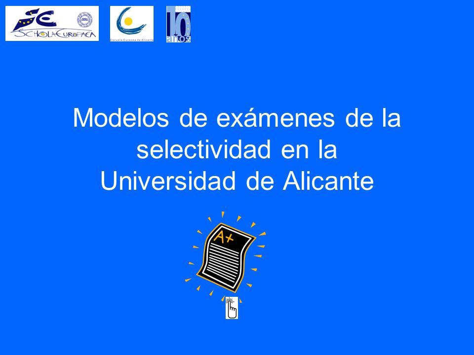 Modelos de exámenes de la selectividad en la Universidad de Alicante