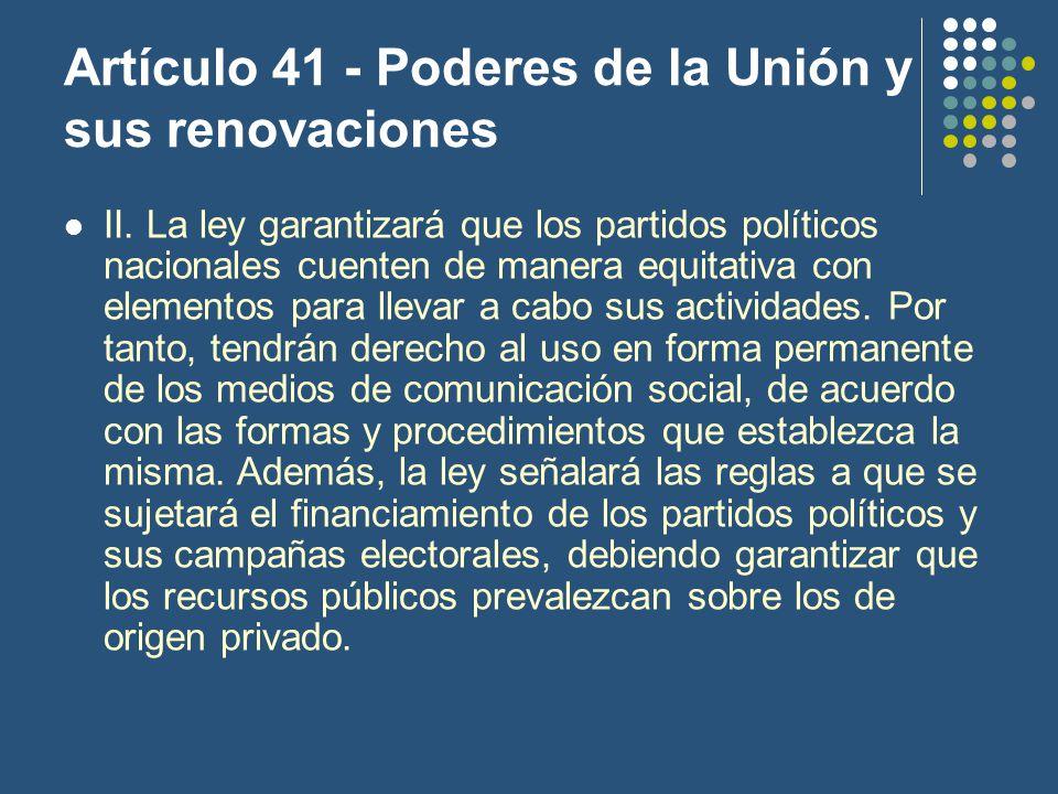 Artículo 41 - Poderes de la Unión y sus renovaciones II.