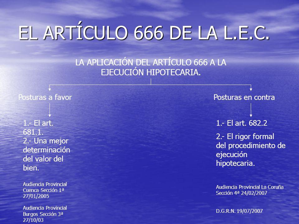 EL ARTÍCULO 666 DE LA L.E.C. LA APLICACIÓN DEL ARTÍCULO 666 A LA EJECUCIÓN HIPOTECARIA.