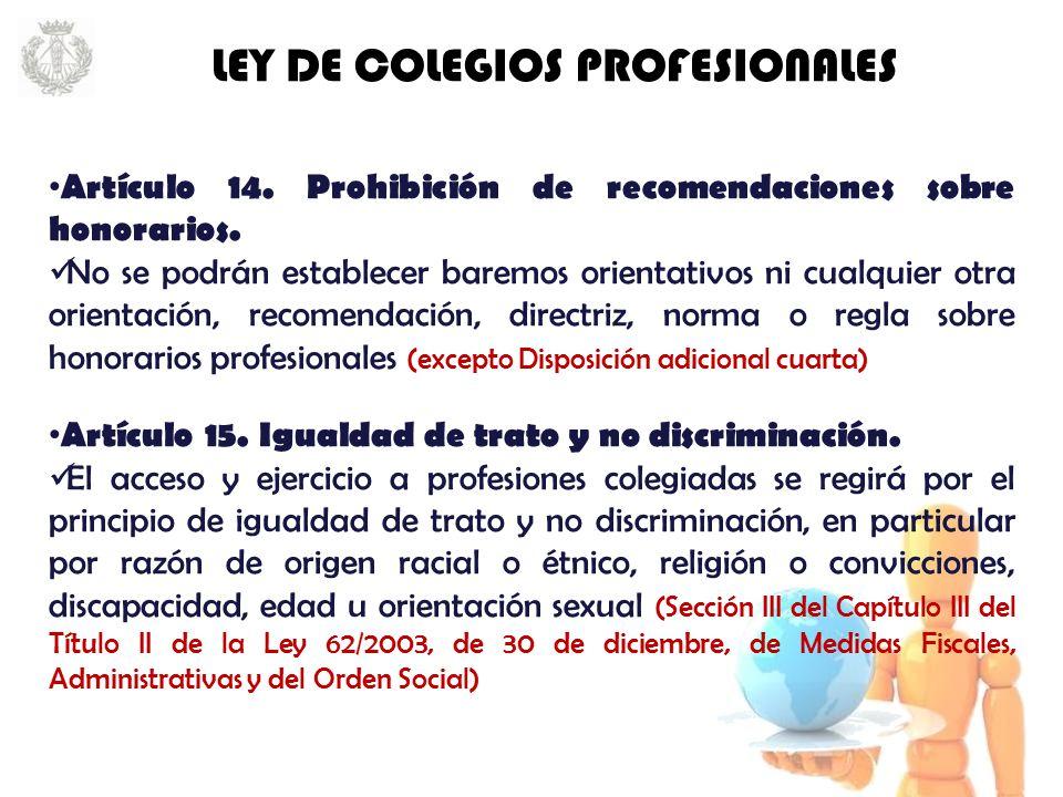 Artículo 14. Prohibición de recomendaciones sobre honorarios.