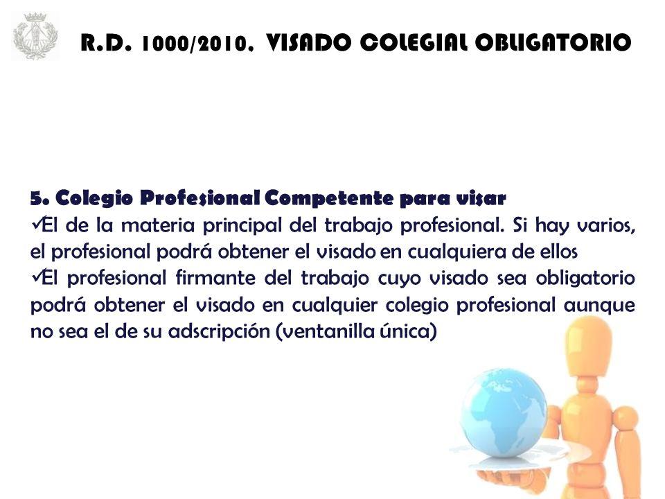 5. Colegio Profesional Competente para visar El de la materia principal del trabajo profesional.