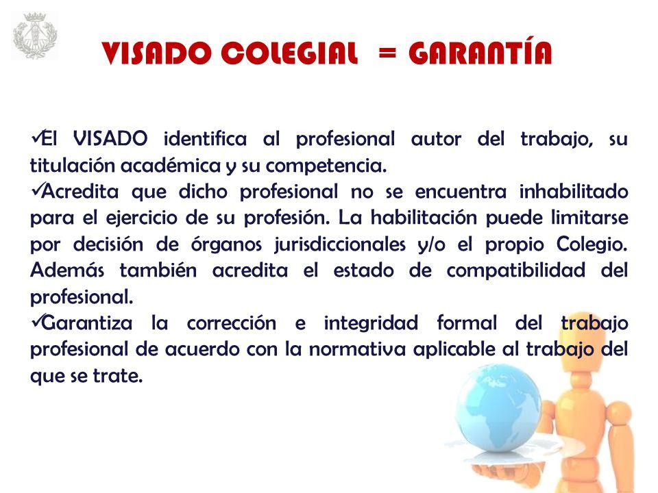 El VISADO identifica al profesional autor del trabajo, su titulación académica y su competencia.