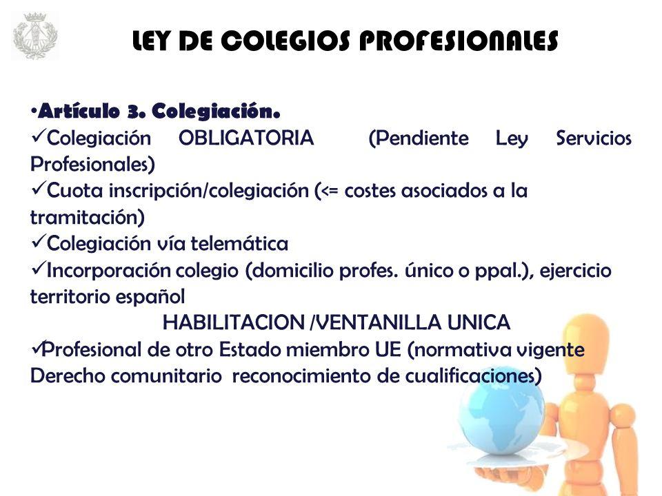 LEY DE COLEGIOS PROFESIONALES Artículo 3. Colegiación.