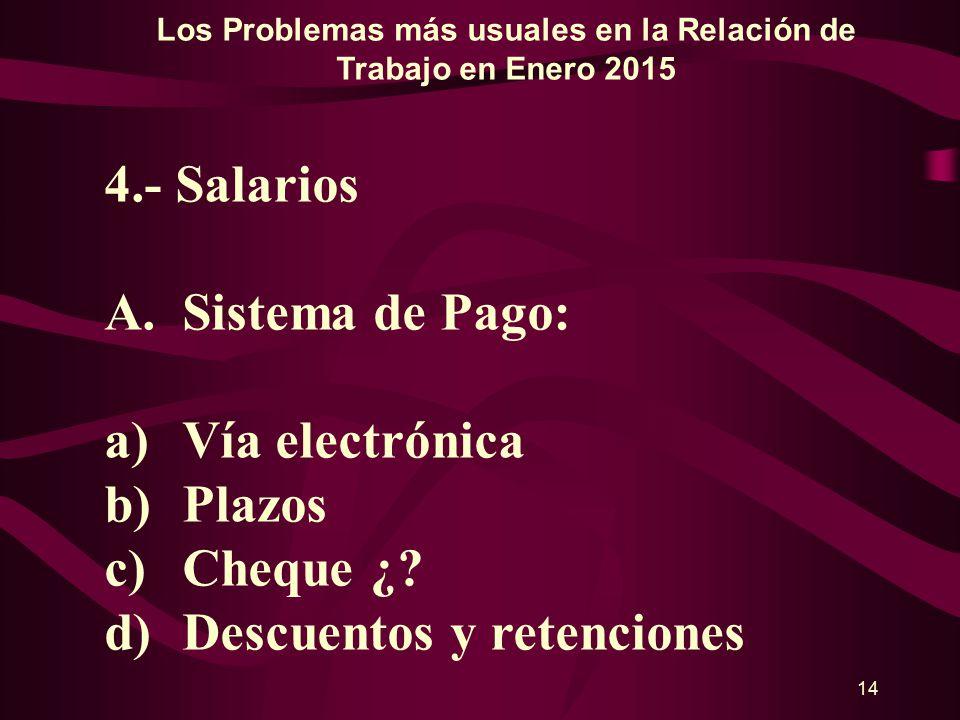 13 Los Problemas más usuales en la Relación de Trabajo en Enero 2015 3.- Interpretaciones subjetivas de los Tribunales Colegiados A.