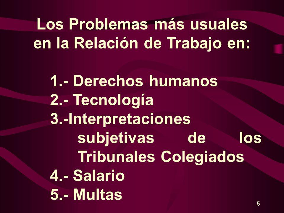 4 Los Problemas más usuales en la Relación de Trabajo en: 1.- Enero 2015 2.- Los más generales