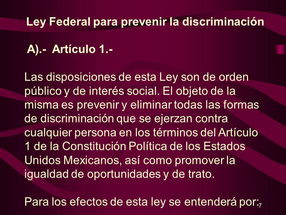 6 1.- Derechos Humanos.- Ley Federal para prevenir la discriminación.