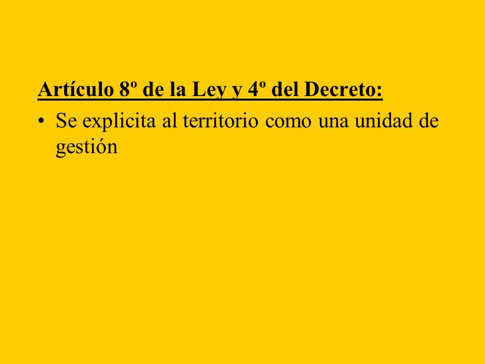 Artículo 8º de la Ley y 4º del Decreto: Se explicita al territorio como una unidad de gestión