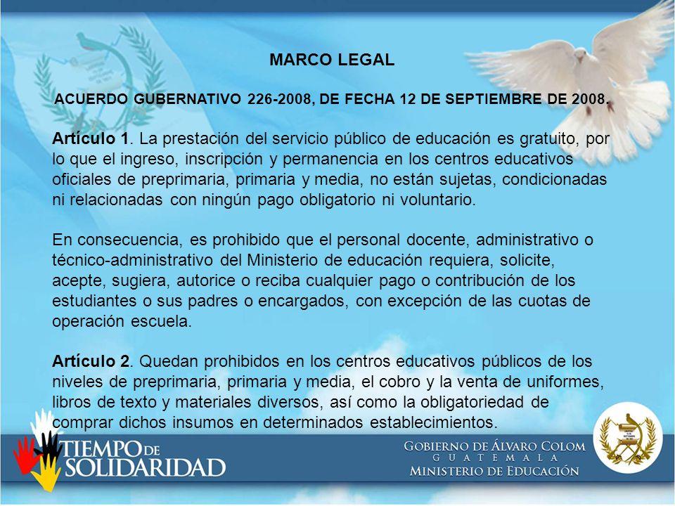 MARCO LEGAL ACUERDO GUBERNATIVO 226-2008, DE FECHA 12 DE SEPTIEMBRE DE 2008.