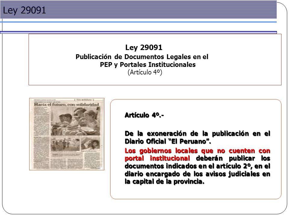 Project Management Ley 29091 Publicación de Documentos Legales en el PEP y Portales Institucionales (Artículo 4º) Ley 29091 Artículo 4º.- De la exoneración de la publicación en el Diario Oficial El Peruano .