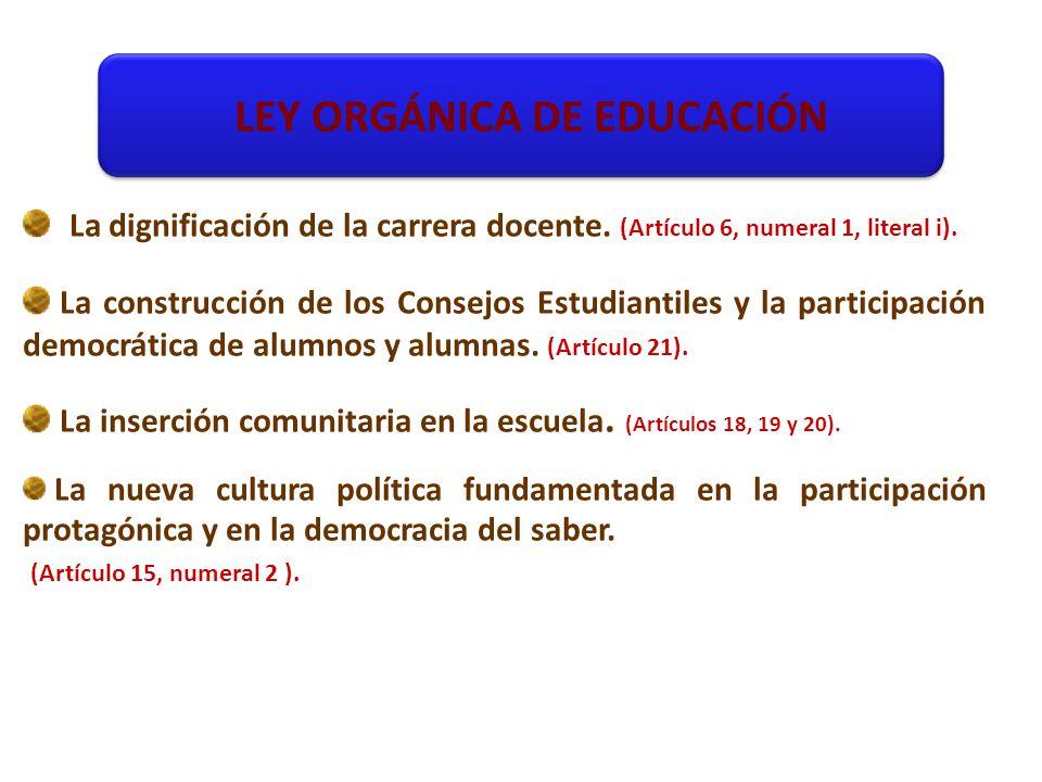 La dignificación de la carrera docente. (Artículo 6, numeral 1, literal i).