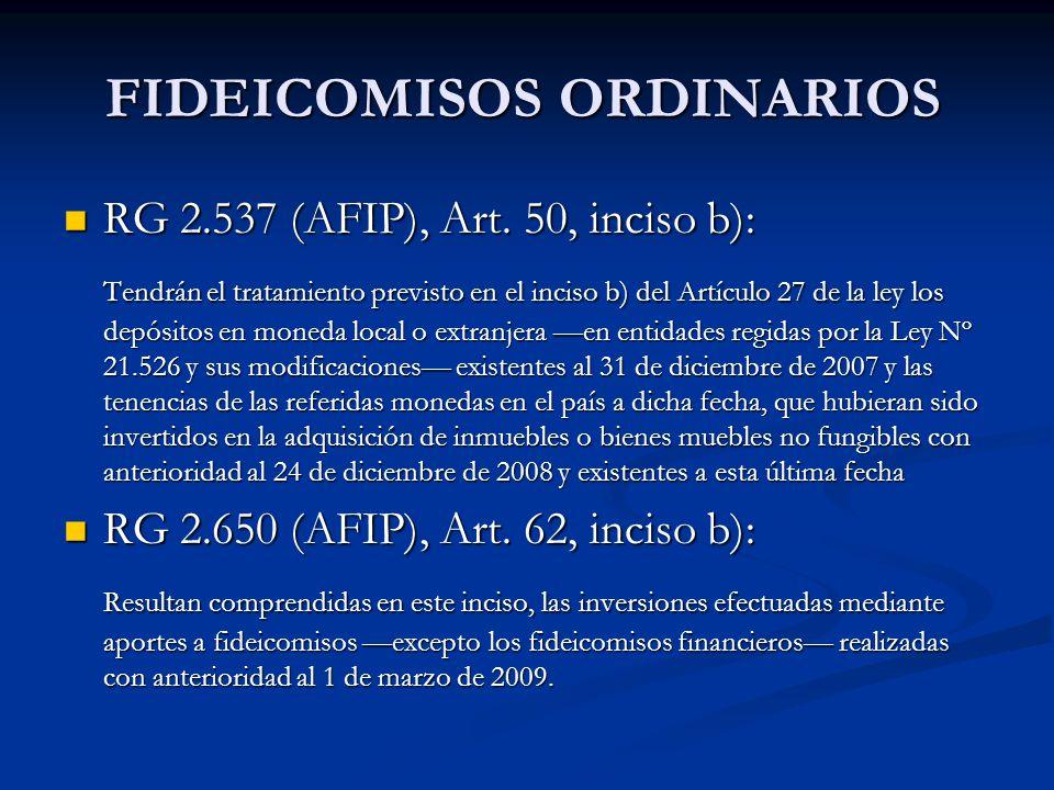 FIDEICOMISOS ORDINARIOS RG 2.537 (AFIP), Art. 50, inciso b): RG 2.537 (AFIP), Art.