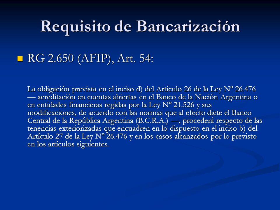 Requisito de Bancarización RG 2.650 (AFIP), Art. 54: RG 2.650 (AFIP), Art.
