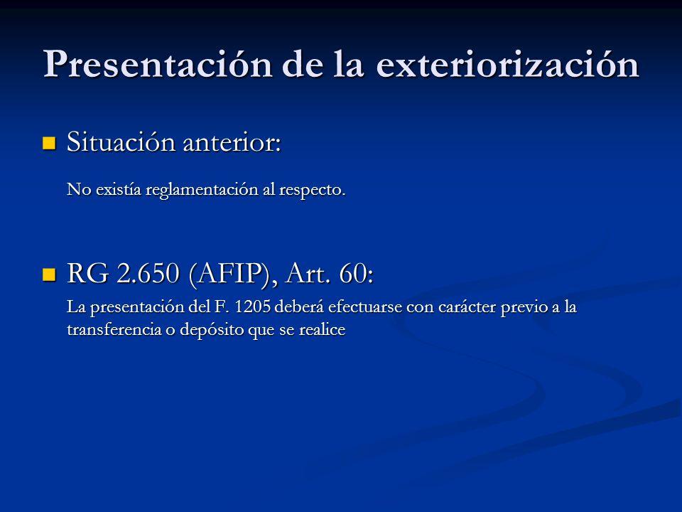 Presentación de la exteriorización Situación anterior: Situación anterior: No existía reglamentación al respecto.