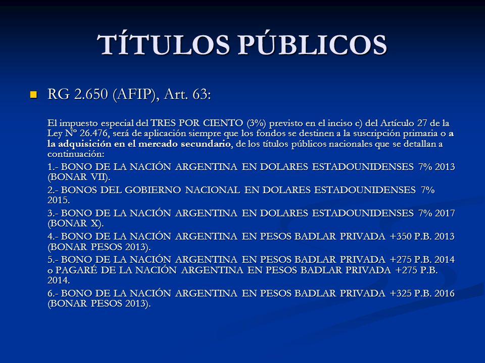 TÍTULOS PÚBLICOS RG 2.650 (AFIP), Art. 63: RG 2.650 (AFIP), Art.