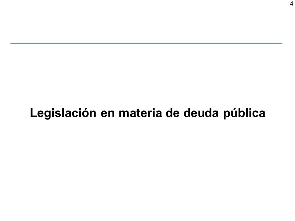 4 Legislación en materia de deuda pública