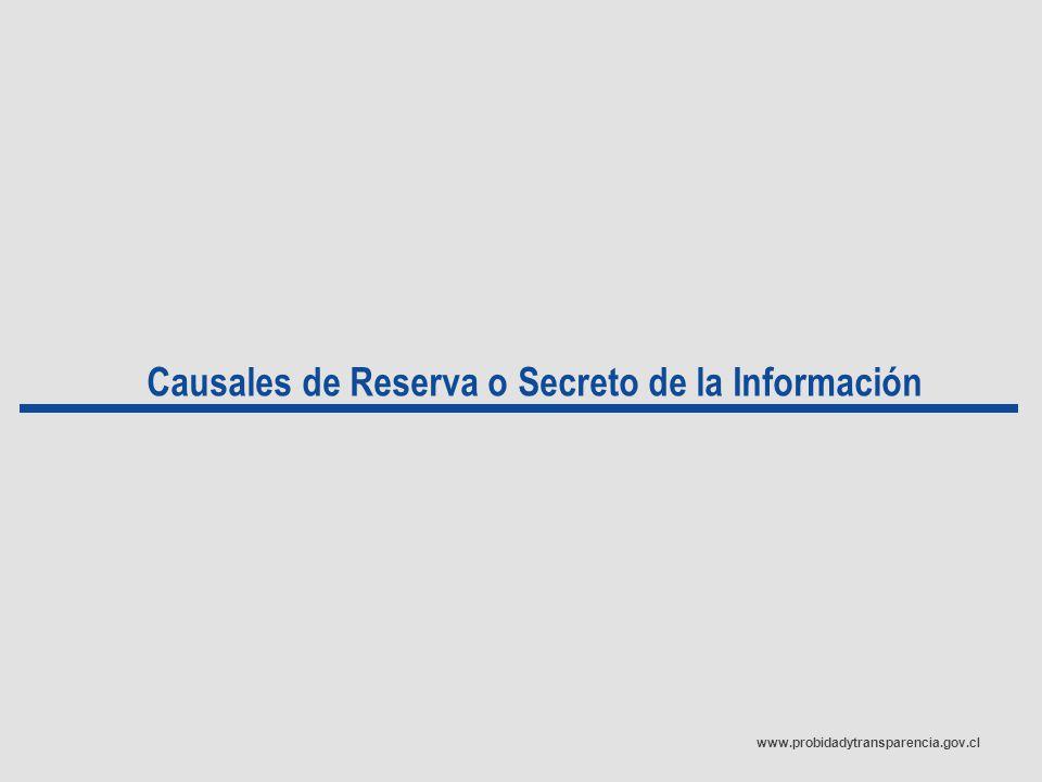 www.probidadytransparencia.gov.cl Causales de Reserva o Secreto de la Información
