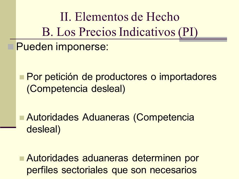 Pueden imponerse: Por petición de productores o importadores (Competencia desleal) Autoridades Aduaneras (Competencia desleal) Autoridades aduaneras determinen por perfiles sectoriales que son necesarios II.