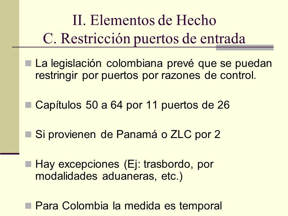 La legislación colombiana prevé que se puedan restringir por puertos por razones de control.