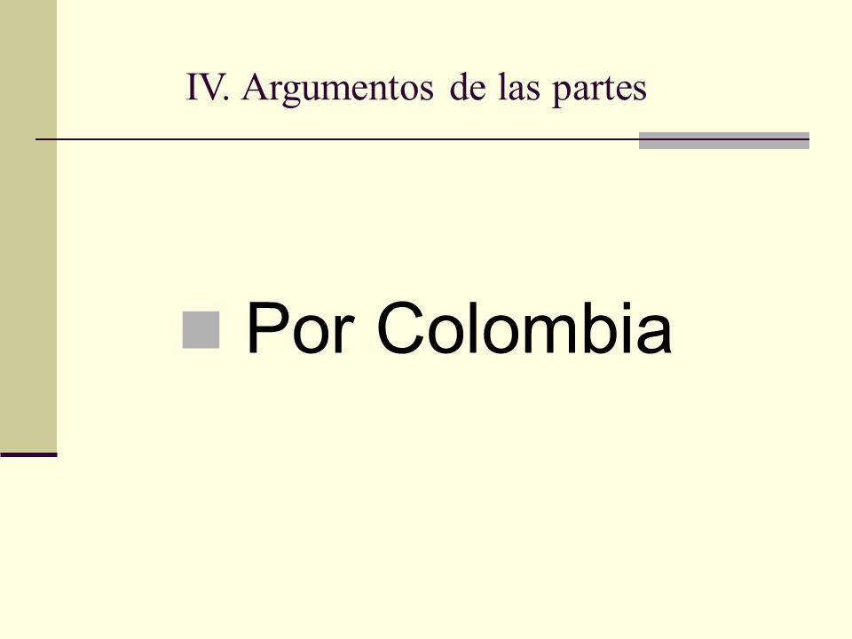 Por Colombia IV. Argumentos de las partes